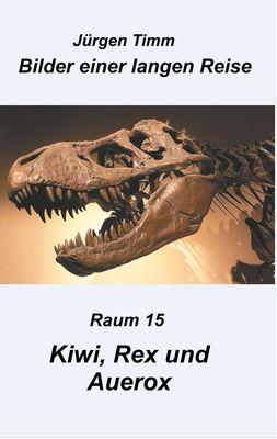 Raum 15 Kiwi, Rex und Auerox
