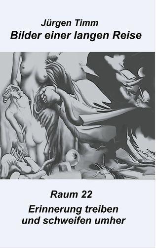 Raum 22 Erinnerungen treiben und schweifen umher