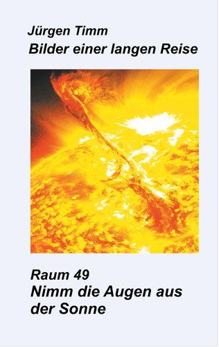 Raum 49 Nimm die Augen aus der Sonne