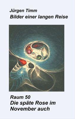 Raum 50 Die späte Rose im November auch