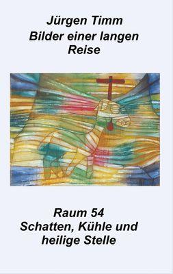 Raum 54 Schatten, Kühle und heilige Stille