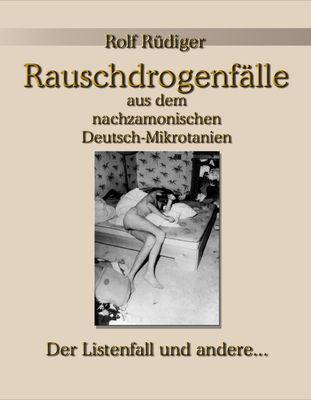 Rauschdrogenfälle aus dem nachzamonischen Deutsch-Mikrotanien