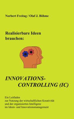 Realisierbare Ideen brauchen Innovations-Controlling (IC)