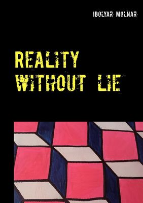 Reality Without Lie