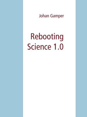 Rebooting Science 1.0