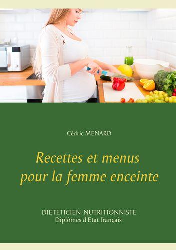 Recettes et menus pour la femme enceinte