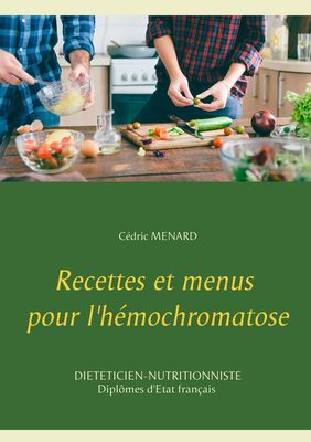 Recettes et menus pour l'hémochromatose