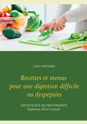 Recettes et menus pour une digestion difficile ou dyspepsies