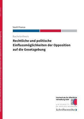 Rechtliche und politische Einflussmöglichkeiten der Opposition auf die Gesetzgebung