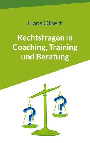 Rechtsfragen in Coaching, Training und Beratung