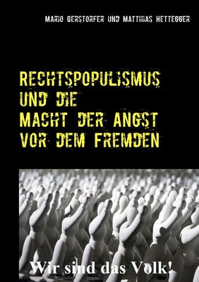 Rechtspopulismus und die Macht der Angst vor dem Fremden