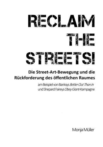 Reclaim the Streets! - Die Street-Art-Bewegung und die Rückforderung des öffentlichen Raumes