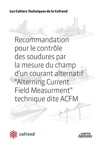 Recommandation pour le contrôle des soudures par la mesure du champ d'un courant alternatif, Alterning Current Field Measurment, technique dite ACFM