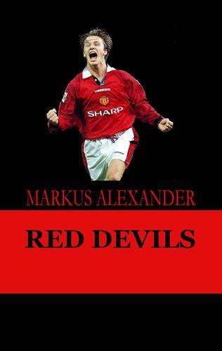 Red Devils – Die Manchester United-Story von den Anfängen bis heute