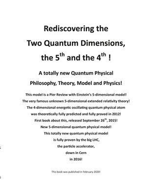 Rediscovering the Two Quantum Dimensions, the 5th and the 4th dimension!