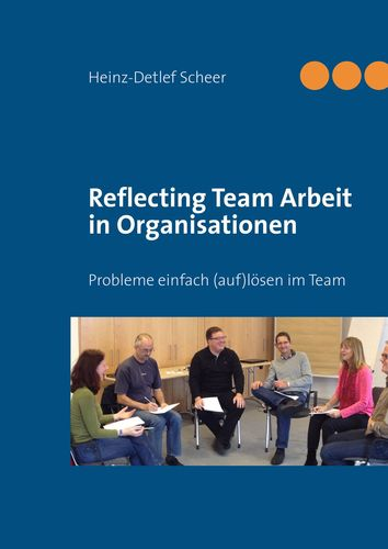 Reflecting Team Arbeit in Organisationen