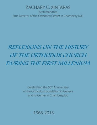 Reflexions on the History of the Orthodox Church during the First Millenium