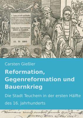 Reformation, Gegenreformation und Bauernkrieg