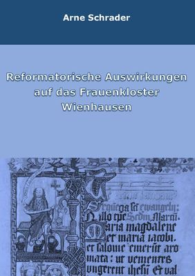 Reformatorische Auswirkungen auf das Frauenkloster Wienhausen