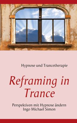 Reframing in Trance
