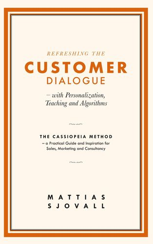 Refreshing The Customer Dialogue - with Personalization, Teaching and Algorithms