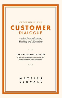 Refreshing The Customer Dialogue – with Personalization, Teaching and Algorithms
