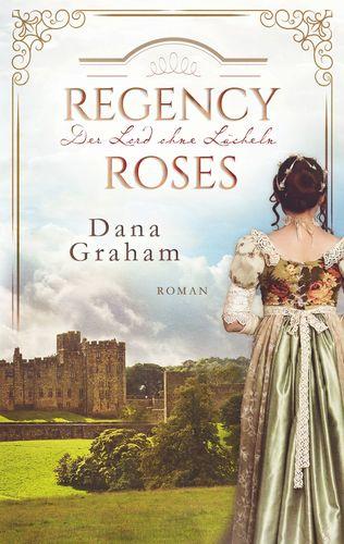 Regency Roses. Der Lord ohne Lächeln