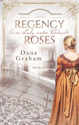 Regency Roses. Eine Lady unter Verdacht