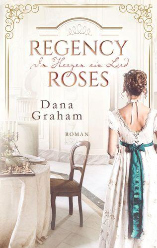 Regency Roses. Im Herzen ein Lord