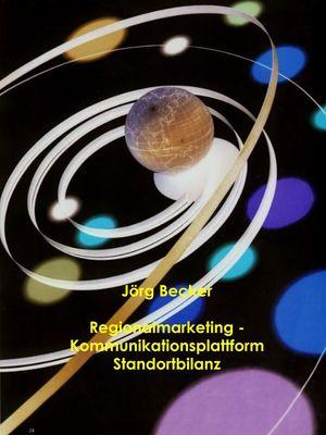Regionalmarketing - Kommunikationsplattform Standortbilanz