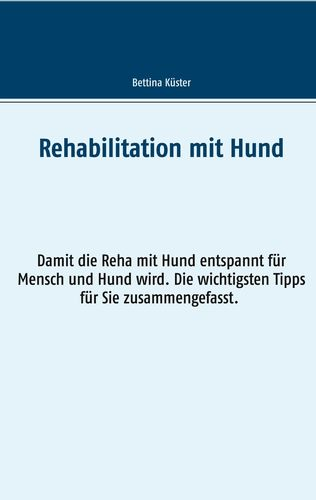 Rehabilitation mit Hund