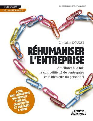 Réhumaniser l'entreprise, améliorer à la fois la compétitivité de l'entreprise et le bien-être du personnel
