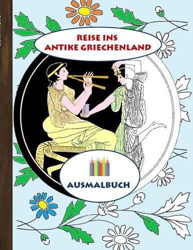 Reise ins antike Griechenland (Ausmalbuch)
