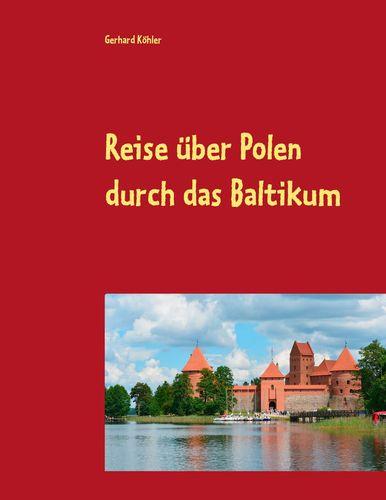 Reise über Polen durch das Baltikum