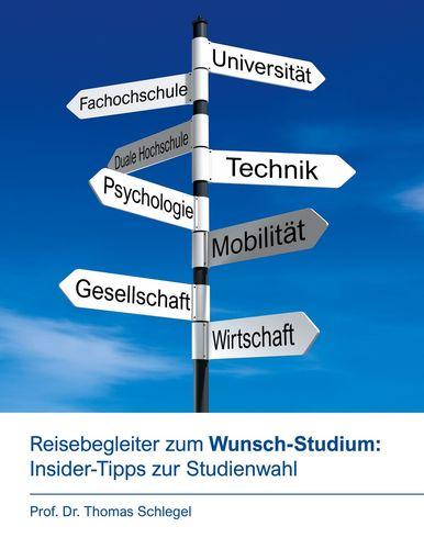 Reisebegleiter zum Wunsch-Studium: Insider-Tipps zur Studienwahl