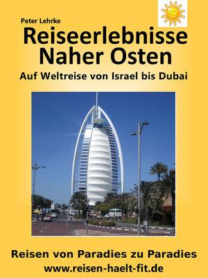 Reiseerlebnisse Naher Osten