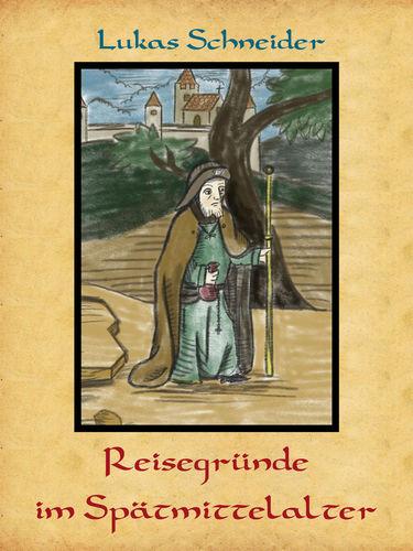 Reisegründe im Spätmittelalter