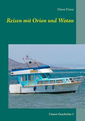 Reisen mit Orion und Wotan