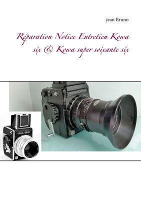 Réparation Notice Entretien Kowa six & Kowa super soixante six