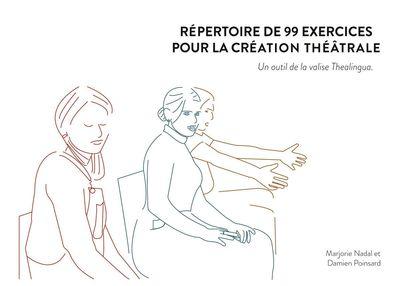 Répertoire de 99 exercices pour la création théâtrale