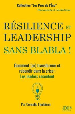 RÉSILIENCE ET LEADERSHIP SANS BLABLA !