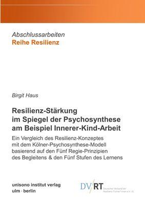 Resilienz-Stärkung im Spiegel der Psychosynthese am Beispiel Innerer-Kind-Arbeit
