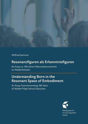 Resonanzfiguren als Erkenntnisfiguren • Understanding Born in the Resonant Space of Embodiment