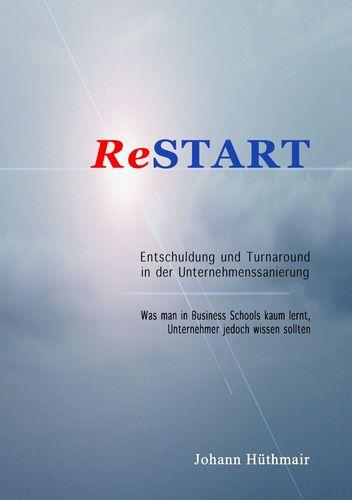 ReSTART - Entschuldung und Turnaround in der Unternehmenssanierung