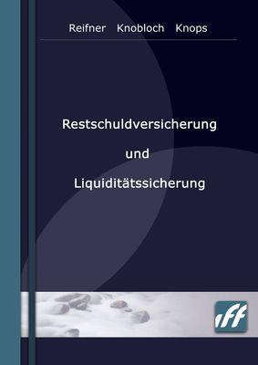 Restschuldversicherung und Liquiditätssicherung