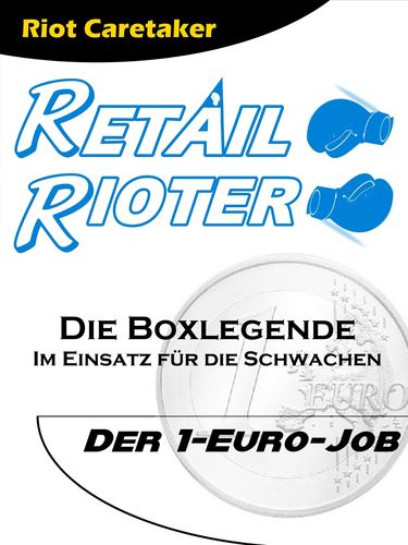 Retail Rioter - 1-Euro-Job
