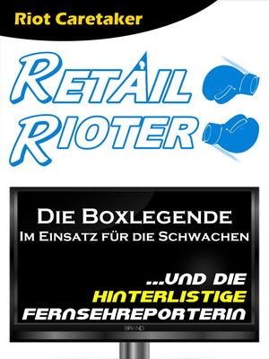 Retail Rioter ...und die hinterlistige Fernsehreporterin