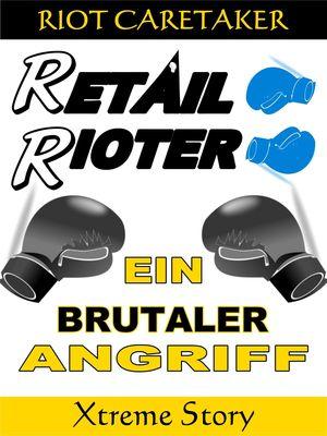 Retail Rioter Xtreme 1