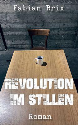 Revolution im Stillen