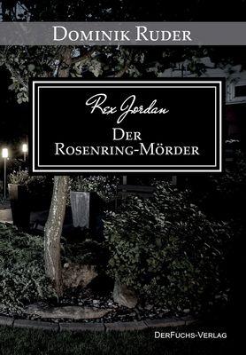 Rex Jordan - Der Rosenring-Mörder
